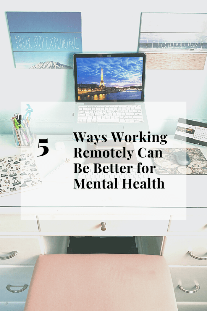 Five Ways Working Remotely Can Be Better for Mental Health