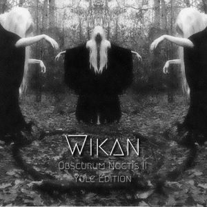 Wikan ∴ Obscurum Noctis 2 ∴ Yule Edition
