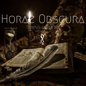 Horae Obscura XXXII ∴ Tempus anima Rei