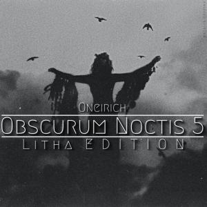 Oneirich ∴ Obscurum Noctis 5 ∴ Litha
