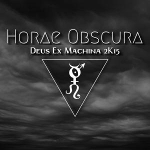Horae Obscura LI :: Deus Ex Machina 2k15