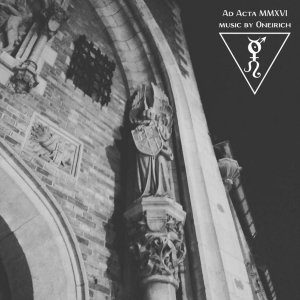 Oneirich – Ad Acta MMXVI
