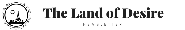 Subscribe to The Land of Desire newsletter!