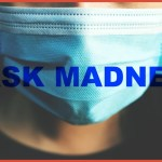 Masks Are Making You Sick & It Seems That Is Simply Part Of The Plan