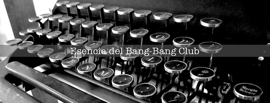 Esencia del Bang Bang Club