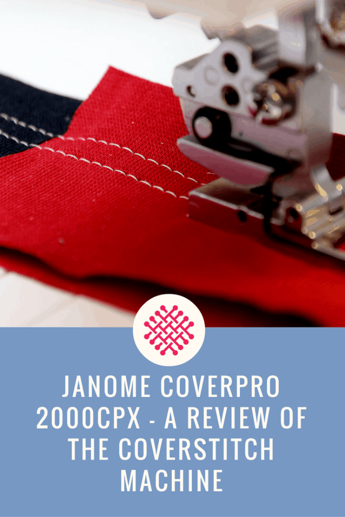 The Janome Coverpro 2000 a review of the coverstitch machine