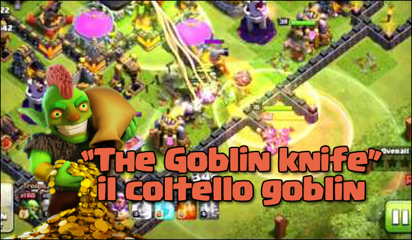 The goblin knife | La tecnica infallibile di chi ama farmare