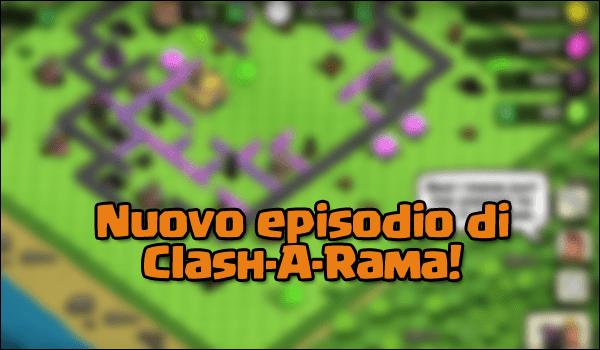 Nuovo episodio di Clash-A-Rama disponibile!