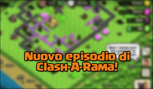 Nuovo episodio di Clash-A-Rama disponibile!