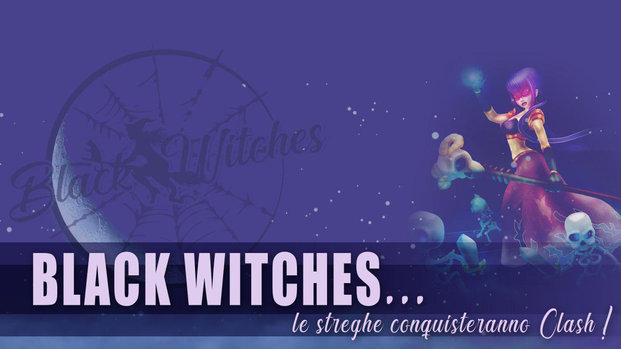 BlackWitches: tra vittorie e prossimi impegni su Clash of Clans