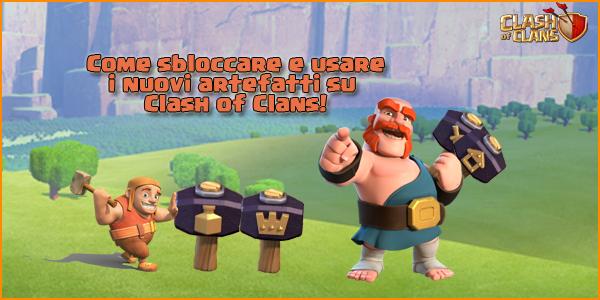 Guida ai nuovi ARTEFATTI su Clash of Clans: come acquistarli e usarli
