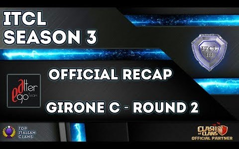 3° Torneo IT.C.L. [2019] | Recap Girone C [Round 2] | Clash of Clans [ITA]