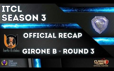 3° Torneo IT.C.L. [2019] | Recap Girone B [Round 3] | Clash of Clans [ITA]