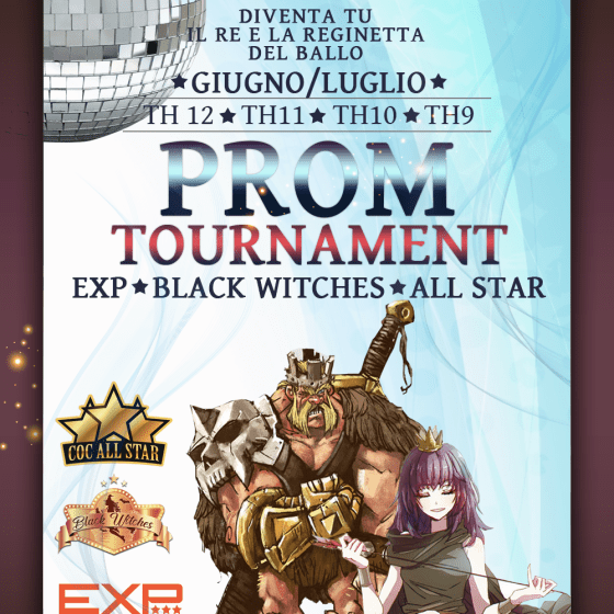 PROM - PROM TOURNAMENT - Torneo a Coppie! (Clash of Clans All Star, Black Witches, Exp)