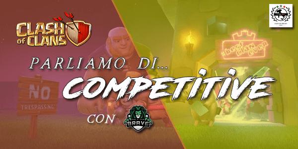 Parliamo di Competitive su Clash of Clans con gli Only The Brave!