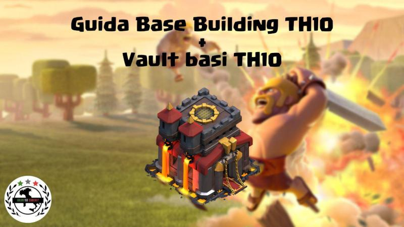 Guida Base Building Th10 + Vault Basi Th10