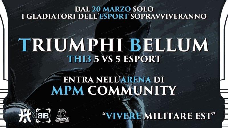 "MPM Community lancia ""TRIUMPHI BELLUM"""