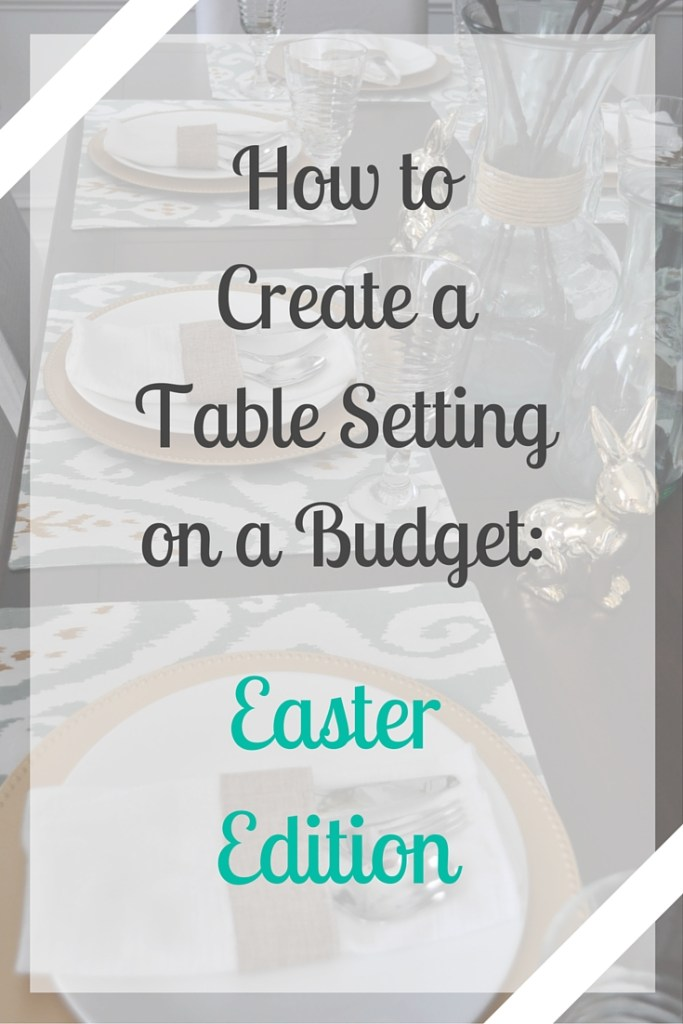 How to Create Table Setting on a Budget Easter Edition 2 copy 683x1024 Setting an Easter Table on a Budget