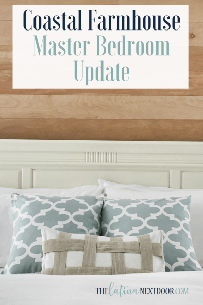 Coastal Farmhouse Master Bedroom Update
