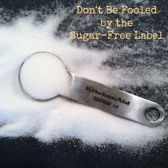 Sugar-Free labels are often misused. Just because something is labeled sugar-free doesn't mean they don't contain any sugar. Read to learn more so you're not fooled!