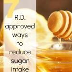 7 Tips To Reduce Your Sugar Intake