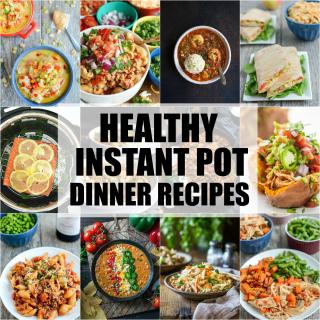 Healthy Instant Pot Dinner Recipes