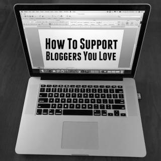 5 Ways To Support Your Favorite Bloggers