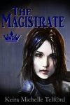 The Magistrate by Keira Michelle Telford