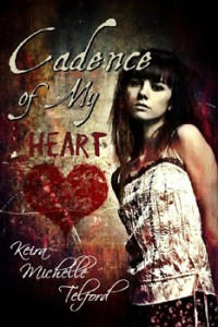 Cadence of My Heart by Keira Michelle Telford