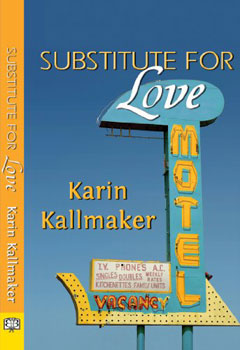 Substitute For Love by Karin Kallmaker