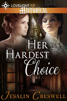 Her Hardest Choice by Jessalin Creswell