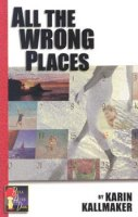 all the wrong places by karin kallmaker