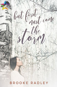 But first must come the storm by Brooke Radley