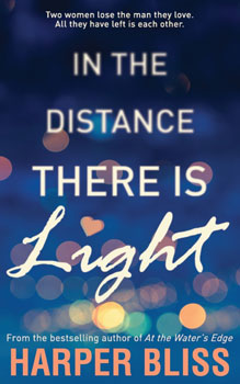 In the Distance There is Light by Harper Bliss