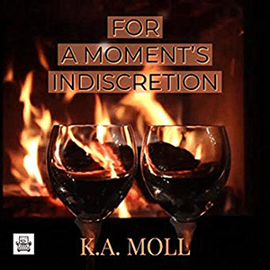 For A Moments Indiscretion by KA Moll
