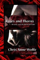 Roses And Thorns by Chris Ann Wolfe