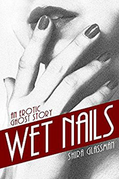 Wet Nails by Shira Glassman