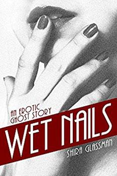 Wet Nails by Shira Glassman