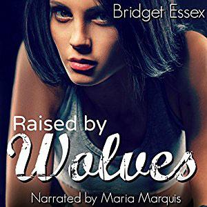Raised by Wolves by Bridget Essex