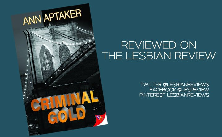 Criminal Gold by Ann Aptaker