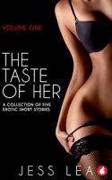 The Taste Of Her by Jess Lea:The Taste Of Her by Jess Lea
