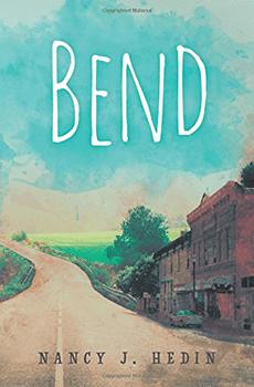 Bend by Nancy J Hedin
