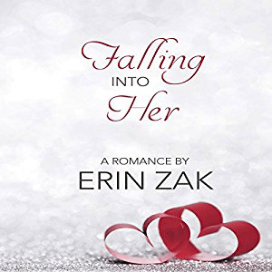 Falling Into Her by Erin Zak