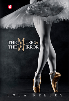 The Music And The Mirror by Lola Keeley