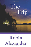 The Trip by Robin Alexander