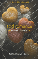 Add Romance And Mix by Shannon M Harris
