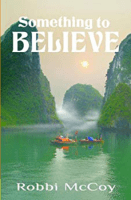 Something to Believe by Robbi McCoy