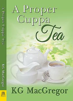 Proper Cuppa Tea by KG MacGregor