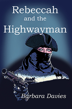 Rebeccah And The Highwayman by Barbara Davies