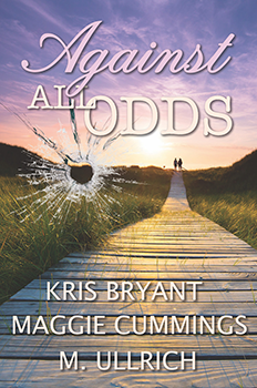 Against All Odds by Kris Bryant Maggie Cummings and M Ullrich